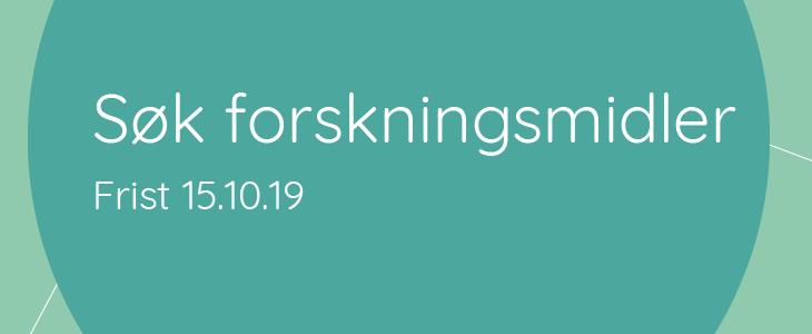 Søk forskningsmidler, frist 15. oktober 2019